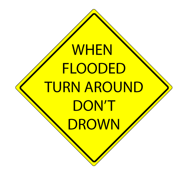 Turn Around Don't Drown sign.